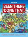 Been There, Done That (eBook): A South African Checklist for the Curious and the Brave
